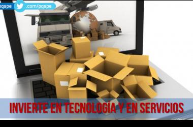 invierte en tecnología y en servicios
