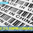 Dumping o comercio desleal