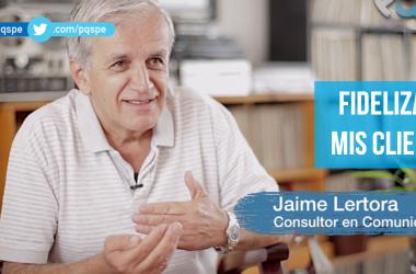 Jaime Lértora, clientes, fidelizar clientes, fidelización, servicio