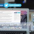 Duet Display transforma tu iPad en un monitor secundario