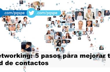 Networking: 5 pasos para mejorar tu red de contactos
