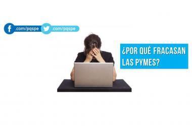 Pymes, empresas, negocios, fracaso, emprendedores, consejos