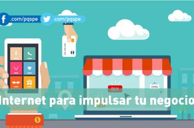 Cómo usar internet para impulsar tu negocio