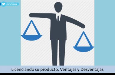 ventajas,desventajas,licencias,producto,licenciatarios,invención,éxito,fabricacion,negocio,dinero,servicio,producir,fabricar,competidor,mercados