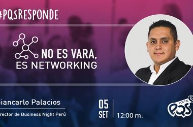 PQSresponde: No es vara, es networking