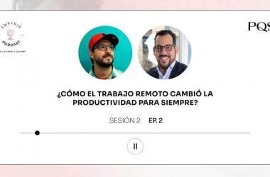 Empyria Podcast – ¿Cómo el trabajo remoto cambió la productividad para siempre?