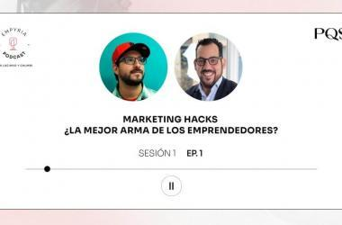 Empyria Podcast - Marketing Hacks: ¿La mejor arma de los emprendedores?