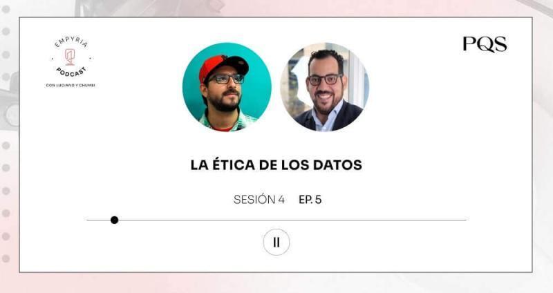 Empyria Podcast – La ética de los datos en los negocios digitales